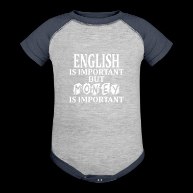 English Is Important But Money Is Important - Baby Contrast One Piece