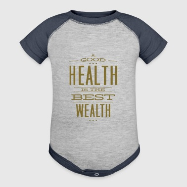 A Good Health Is The Best Wealth - Baby Contrast One Piece