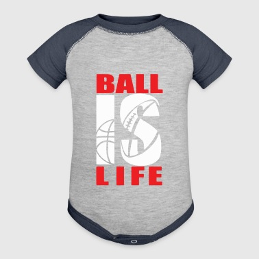 BALL IS LIFE FUNNY SPORTS - Baby Contrast One Piece
