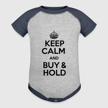 KEEP CALM AND BUY & HOLD - Baby Contrast One Piece