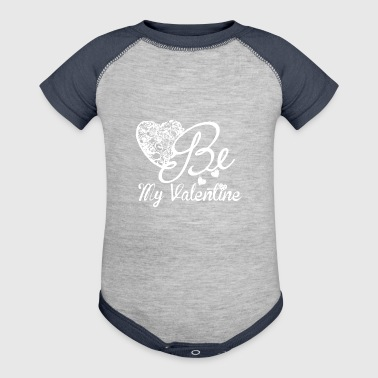 Be My Valentine For Valentine's Day - Baby Contrast One Piece