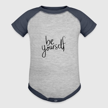 Be Yourself! - Baby Contrast One Piece
