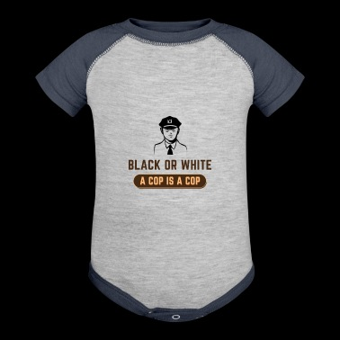 BLACK OR WHITE A COP IS A COP - Baby Contrast One Piece