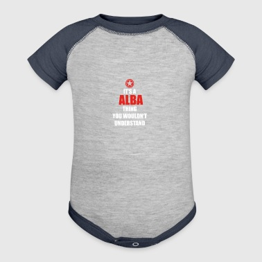 Geschenk it s a thing birthday understand ALBA - Baby Contrast One Piece