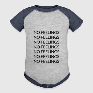 No feelings - Baby Contrast One Piece