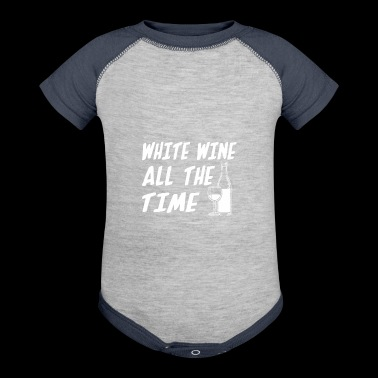 White Wine All The Time Funny White Wine Shirt - Baby Contrast One Piece