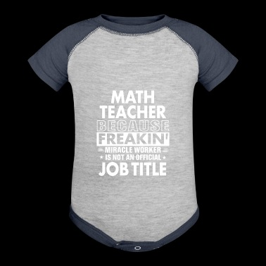 Math Teacher job shirt Gift for Math Teacher - Baby Contrast One Piece
