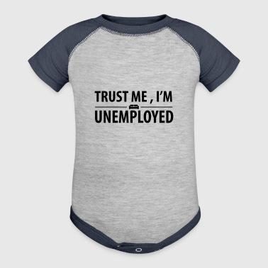 trust me I'm unemployed - Baby Contrast One Piece