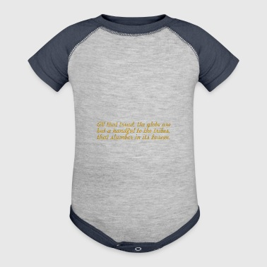 All that tread... Inspirational Quote - Baby Contrast One Piece