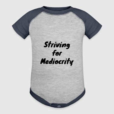 Striving for Mediocrity - Baby Contrast One Piece