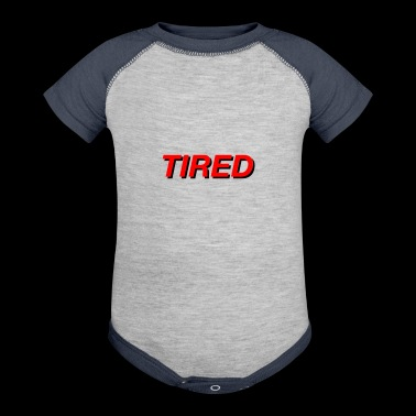 Tired! - Baby Contrast One Piece