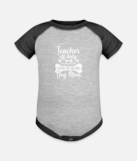 Teacher Off Duty Baby One Pieces - Teacher Off Duty Promoted To Stay At Home Dog Mom - Baseball Baby Bodysuit heather gray/charcoal