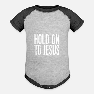 Church Christian Shirts Hold On To Jesus - Christian - Baseball Baby Bodysuit