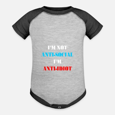 Stupid Idiot I M ANTI IDIOT LIGHT - Baseball Baby Bodysuit