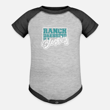 Ranch Dressing Ranch Dressing Is A Blessing - Baseball Baby Bodysuit