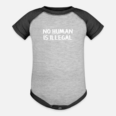 Illegal No human is illegal - Baseball Baby Bodysuit