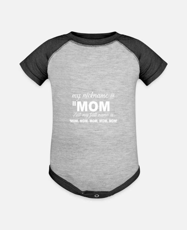 Mom But My Baby One Pieces - My Nickname is Mom But my full name is Mom Mom Mom - Baseball Baby Bodysuit heather gray/charcoal