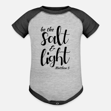 Salt Be the Salt Light Matthew 5 - Contrast Baby Bodysuit
