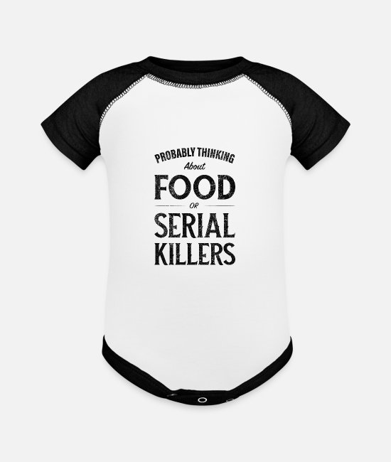 Probably Thinking About Food Or Serial Killers Baby One Pieces - Probably Thinking About Food or Serial Killers - Baseball Baby Bodysuit white/black