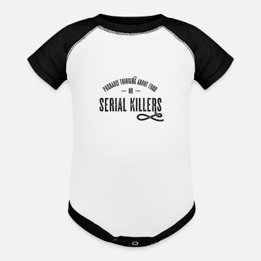 Seri Killer Probably Thinking About Food or Serial Killers - Baseball Baby Bodysuit