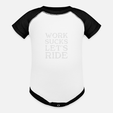 Motorcycle Work Sucks Let´s Ride - Baseball Baby Bodysuit