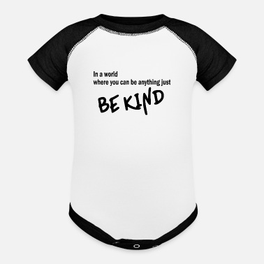 Be Kind Be Kind Shirt, Be Kind - Baseball Baby Bodysuit