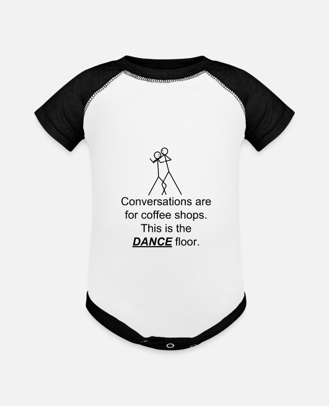 Floor Baby One Pieces - The dance floor is for dancing. - Baseball Baby Bodysuit white/black