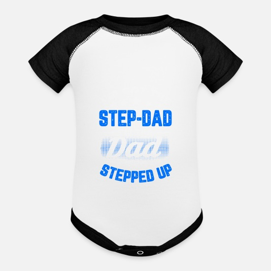 Step Dance Baby Clothing - I m Not The Step Dad i m the Dad Who Stepped Up T - Contrast Baby Bodysuit white/black