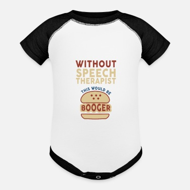 Without Speech Pathologist Witlhout Speech Therapist Its a - Baseball Baby Bodysuit