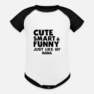 Cute Cute Smart And Funny Like My Nana - Baseball Baby Bodysuit