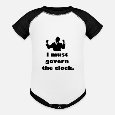 Government I must govern the clock, not be governed by it. - Baseball Baby Bodysuit