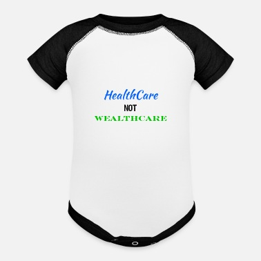 Care Healthcare Not Wealthcare Health Care Reform - Baseball Baby Bodysuit