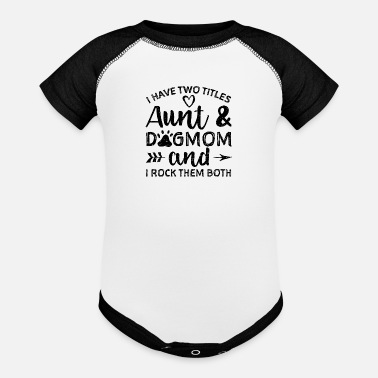 Out I Have Two Titles Aunt And Dogmom And I Rock Them - Baseball Baby Bodysuit