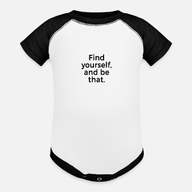 Yourself Find yourself and be that - Contrast Baby Bodysuit