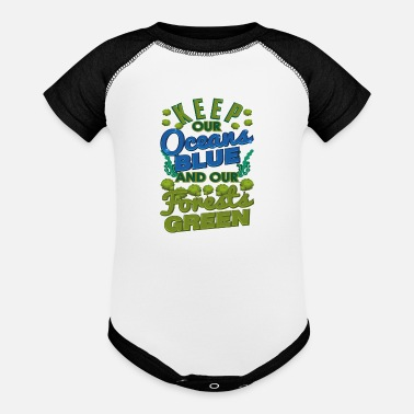 Save Climate Keep Oceans Blue Forests Green Environment - Contrast Baby Bodysuit