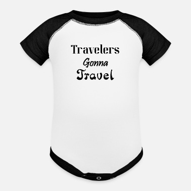 Travel Travelers Gonna Travel, Travel, Traveler, - Baseball Baby Bodysuit