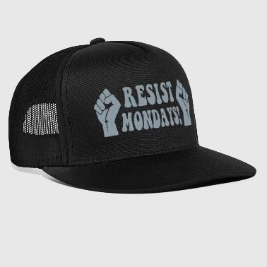 Resist Mondays! - Trucker Cap
