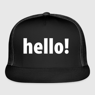 hello! - Trucker Cap