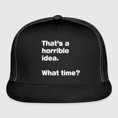 horrible idea - Trucker Cap