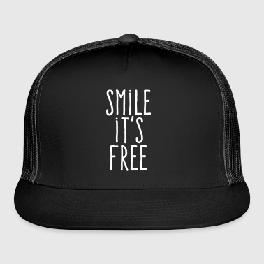 smile it's free - Trucker Cap