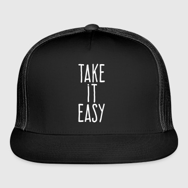 take it easy - Trucker Cap