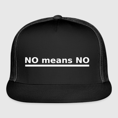 No means No funny saying Nerdy Nerd mums sayings - Trucker Cap