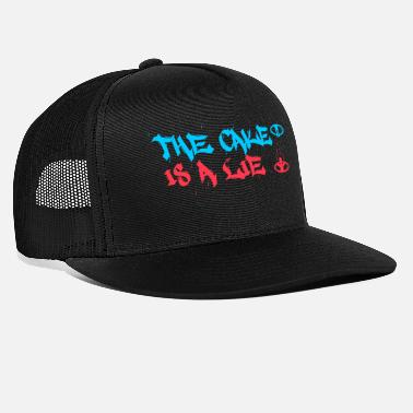 Glados The cake is a Lie! - Trucker Cap