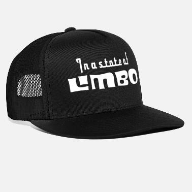 In a state of limbo - Trucker Cap