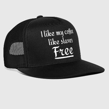 Slave Female coffee humor - Trucker Cap