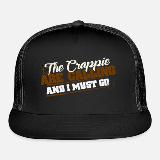 Fishing Caps - Funny Fisherman - The Crappie Are Calling Humor - Trucker Cap black/black