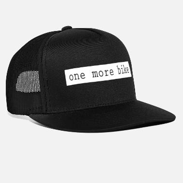 Bike One More Bike - Trucker Cap