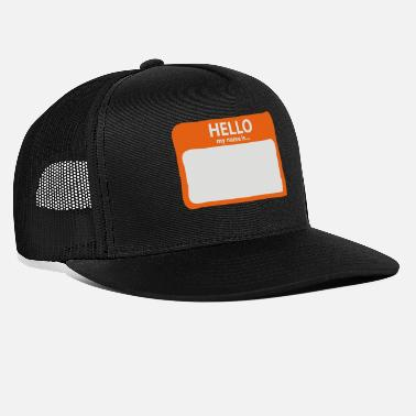 Hello Hello My Name is... - Trucker Cap