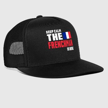 Keep calm the Frenchman is here - Trucker Cap