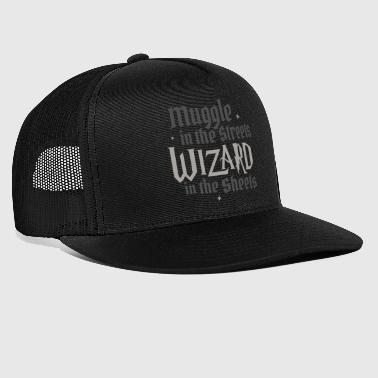 Muggle In The Streets Wizard In The Sheets - Trucker Cap